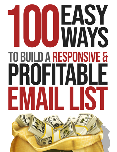 100 Easy Ways To Build A Responsive & Profitable Email List