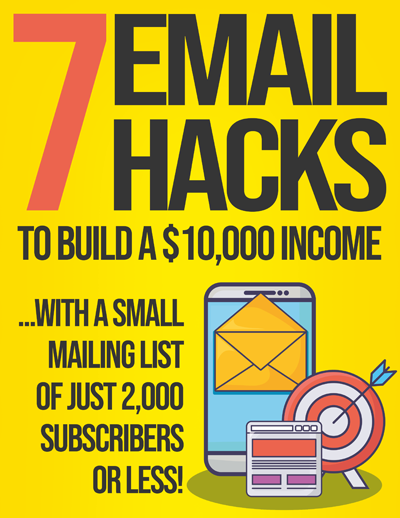7 Email Hacks To Build A $10,000 Income