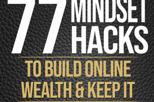 77 mindset hacks to build online wealth and keep it!